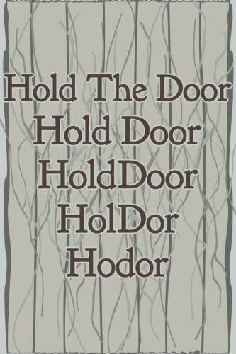 Hold The Door Hodor TV Show Poster 12x18 inch