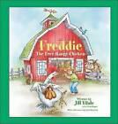Freddie the Free-Range Chicken by Jill Flirty Flipper Vitale (Hardback, 2007)