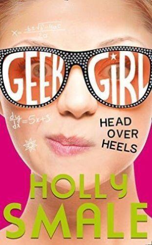 1 of 1 - Head Over Heels (Geek Girl, Book 5) by Holly Smale (Hardback, 2016)