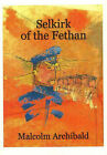 Selkirk of the Fethan by Malcolm Archibald (Paperback, 2006)