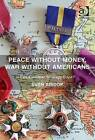 Peace Without Money, War Without Americans: Can European Strategy Cope? by Prof. Dr. Sven Biscop (Paperback, 2015)