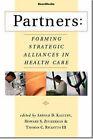 Partners: Forming Strategic Alliances in Health Care by Howard S. Zuckerman, Thomas C. Ricketts, Arnold D. Kaluzny (Paperback, 1995)