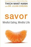 Savor: Mindful Eating, Mindful Life By Thich Nhat Hanh, (paperback), Harperone , on sale