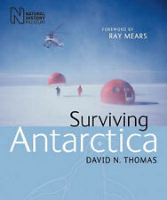 Surviving Antarctica,David N. Thomas,Very Good Book mon0000040378