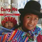 Leve-Me/Carry Me by Star Bright Books (Board book, 2010)