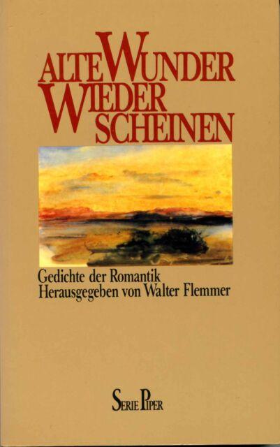 Alte Wunder wieder scheinen - Gedichte der Romantik von W. Flemmer (Hrg.)