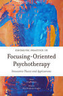 Emerging Practice in Focusing-Oriented Psychotherapy: Innovative Theory and Applications by Jessica Kingsley Publishers (Paperback, 2014)