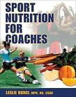 Sport Nutrition for Coaches by Leslie Bonci (Paperback, 2009)