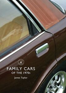 Family Cars of the 1970s (Shire Library)