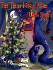 The Thing I Say I Saw Last Night: A Christmas Story by Wendy McKernan (Hardback, 2010)