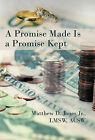 A Promise Made Is a Promise Kept by Matthew D Jones Jr Lmsw Acsw (Hardback, 2011)