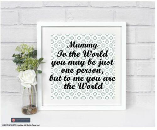 Mummy etc Sticker for Frame TO THE WORLD YOU MAY BE JUST ONE PERSON Mum