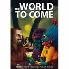 The World to Come by Spineless Wonders (Paperback, 2014)