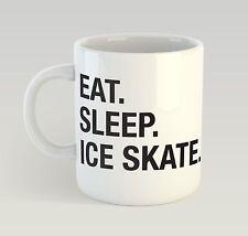 Eat Sleep Ice Skate Mug Funny Birthday Novelty Gift Skating