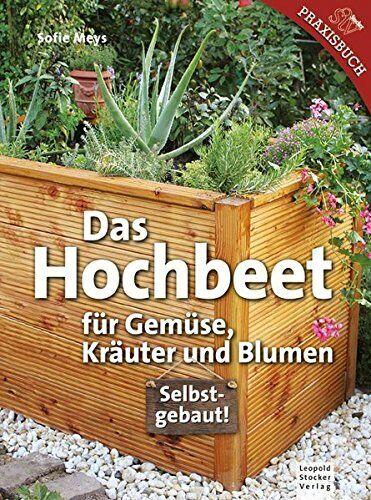 Das Hochbeet Für Gemüse Kräuter Blumen Hochbeete Bauanleitung Palisaden Buch
