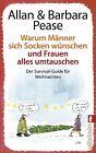 Warum Männer sich Socken wünschen und Frauen alles umtauschen von Allan Pease und Barbara Pease (Taschenbuch)