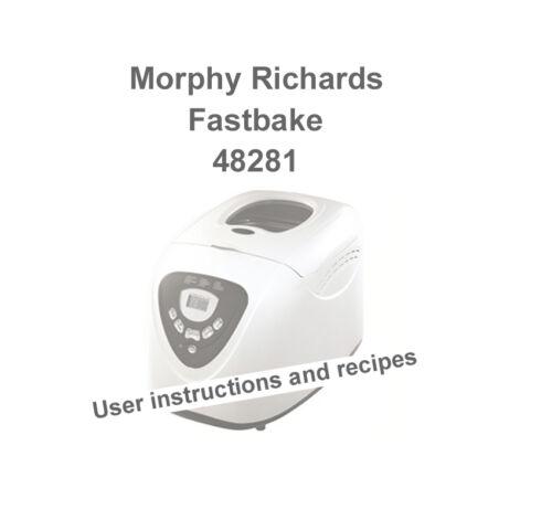 Instructions recipes for Morphy Richards fastbake bread maker model 48281