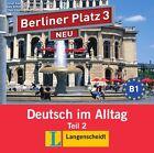 Berliner Platz 3 NEU in Teilbänden - Audio-CD zum Lehrbuch, Teil 2 von Theo Scherling, Lutz Rohrmann, Paul Rusch, Christiane Lemcke und Susan Kaufmann (2013)