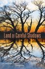 Land of Careful Shadows by Suzanne Chazin (Hardback, 2014)