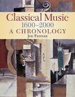 Classical Music 1600-2000: A Chronology by Jon Paxman (Paperback, 2014)