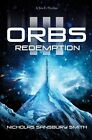 Orbs III Redemption a Science Fiction Thriller 9781501133275