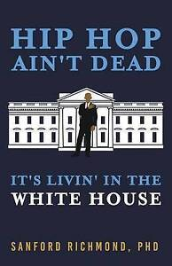 Hip-Hop-Ain-039-t-Dead-It-039-s-Livin-039-in-the-White-House-Paperback-by-Richmond-P