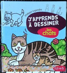 Japprends A Dessiner Les Chats By Philippe Legendre C2007