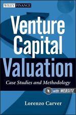 Venture Capital Valuation, + Website: Case Studies and Methodology, Carver, Lore