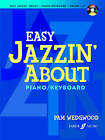 Easy Jazzin' About: (Piano/CD) by Pam Wedgwood (Paperback, 2010)