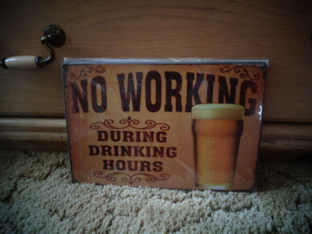 NO WORKING during drinking hours FUNNY STATEMENT POSTER beer bars 24X36 GEM
