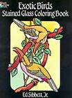 Exotic Birds Stained Glass Colouring Book by Ed Sibbett (Paperback, 2000)