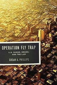 Operation-Fly-Trap-L-A-Gangs-Drugs-and-the-Law-by-Phillips-Susan-Paperback