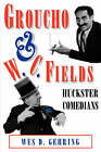 Groucho and W. C. Fields: Huckster Comedians by Wes D. Gehring (Paperback, 1994)