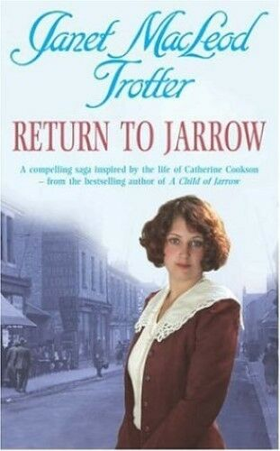Excellent, Return to Jarrow, Macleod Trotter, Janet, Book