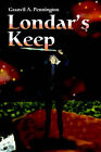 Londar's Keep by Granvil A Pennington (Paperback / softback, 2001)