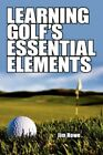 Learning Golf's Essential Elements by Jim Howe 9781434351739 Paperback 2008