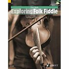 Exploring Folk Fiddle: An Introduction to Folk Styles, Technique and Improvisation by Chris Haigh (Mixed media product, 2014)