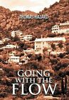 Going with the Flow by Thomas Hazard (Hardback, 2011)