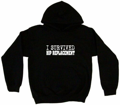 I Survived Hip Replacement Men/'s Hoodie Sweat Shirt Pick Size Small-5XL