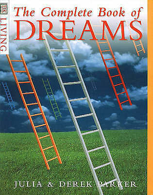 """AS NEW"" Parker, Derek, Parker, Julia, The Complete Book of Dreams (DK Living) B"