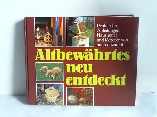 Binsch, Paul (Mitverf.): Altbewährtes neu entdeckt. Praktische Anleitungen, ...