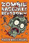 Zombie Baseball Beatdown by Paolo Bacigalupi (Hardback, 2013)