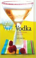 Viva Vodka / Classic Cocktails With A Kick By W. Park Kerr (2006)