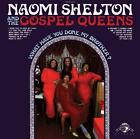 What Have You Done,My Brother? (LP+MP3) von Naomi & The Gospel Queens Shelton (2009)