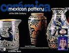 Ceramica: Mexican Pottery of the 20th Century by Amanda Thompson (Hardback, 2001)