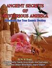 Ancient Secrets of Mysterious America: Revealing Our True Cosmic Destiny by Sean Casteel, W R Drake, Timothy Green Beckley (Paperback / softback, 2011)