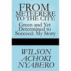 From Meteerere to The City 9781448940691 Paperback