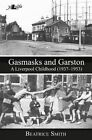 Gasmasks and Garston: A Liverpool Childhood (1937-1953) by Beatrice Smith (Paperback, 2015)