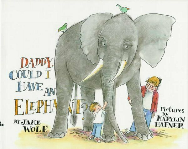 Daddy  Could I Have an Elephant