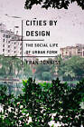 Cities by Design: The Social Life of Urban Form by Fran Tonkiss (Paperback, 2013)